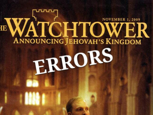 Jehovah's Witness Watchtower Errors : Organized Religion