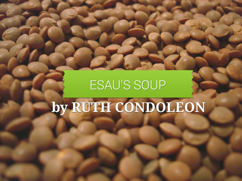 Esau Soup: a Custom Recipe by Ruth Condoleon